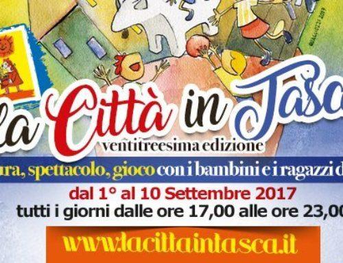 """Torna """"La Città in Tasca""""   1 -10 Settembre 2017"""